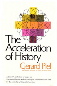 Piel (1972). A courageous early book on the phenomenon of accelerating change.